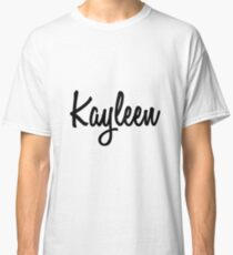 Hey Kayleen buy this now Classic T-Shirt