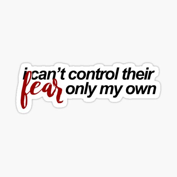 i can't control their fear Sticker