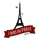 I Was In Paris von Black Sign Artwork