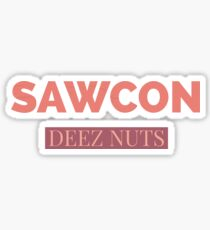Sawcon deez nuts quote Sticker