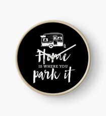 Home Is Where You Park It Clock