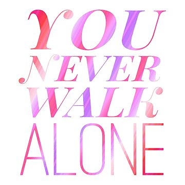YOU NEVER WALK ALONE by InniCo