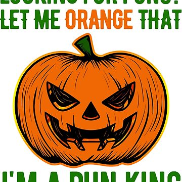 Funny Pumpkin Pun King Halloween Costume Shirt  by carlosa98