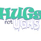 Hugs Not Ughs by Whiffahugs