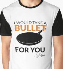 I Would Take A Bullet For You -Pan Graphic T-Shirt