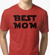 Best Mom In The Galaxy Tri-blend T-Shirt