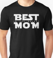 Best Mom In The Galaxy Unisex T-Shirt