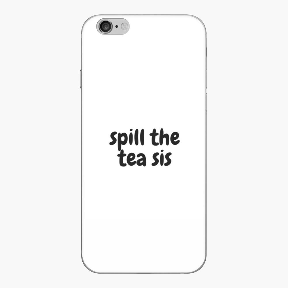 Verschütte den Tee sis iPhone Klebefolie