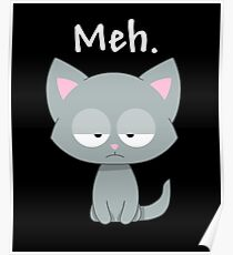 Meh | Funny Kitty Cat | Poster