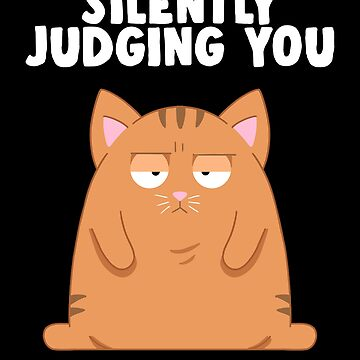 Silently Judging You | Funny Cat | by Kittyworks