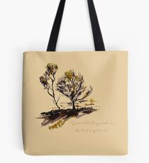 """""""Grow old along with me, the best is yet to be"""" Tote Bag"""