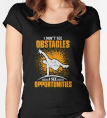 Parkour Design - I Dont See Obstacles I See Opportunities Women's Fitted Scoop T-Shirt