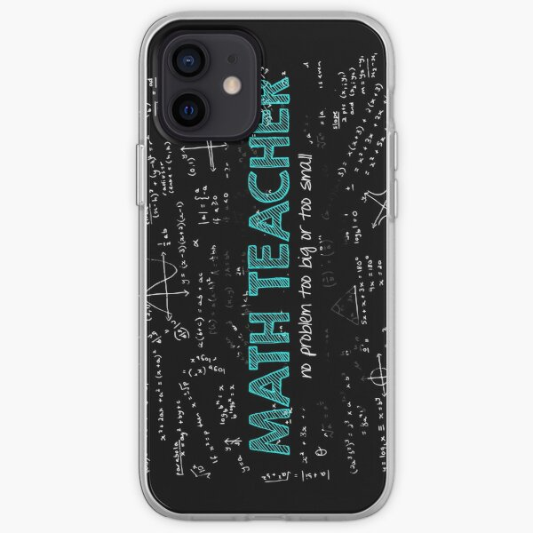 Math Teacher (no problem too big or too small) iPhone Soft Case