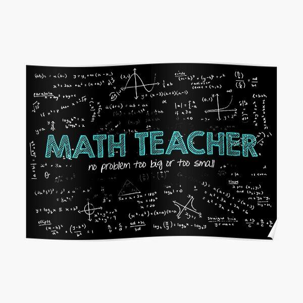 Math Teacher (no problem too big or too small) Poster