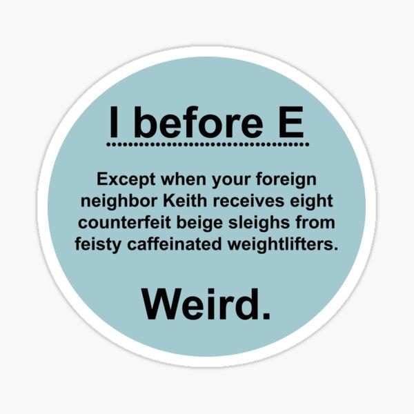 I before E Sticker