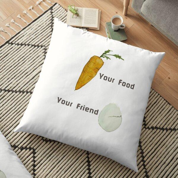 Your food vs Your  Friend Floor Pillow