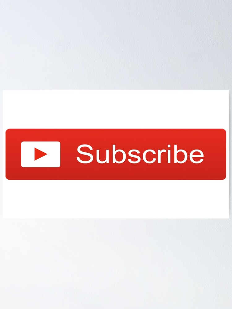 Alternate view of YouTube Subscribe Button Poster