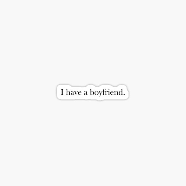 I have a boyfriend motif Sticker