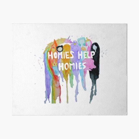 Homies Help Homies Art Board Print