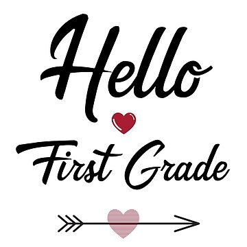 Hello First Grade - Hello 1st grade by vladocar