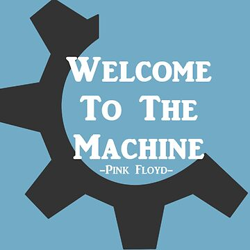 Welcome to the Machine - Pink Floyd by Donnybanny