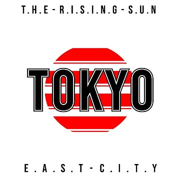 Tokyo Japan The Rising Sun by thisismerch