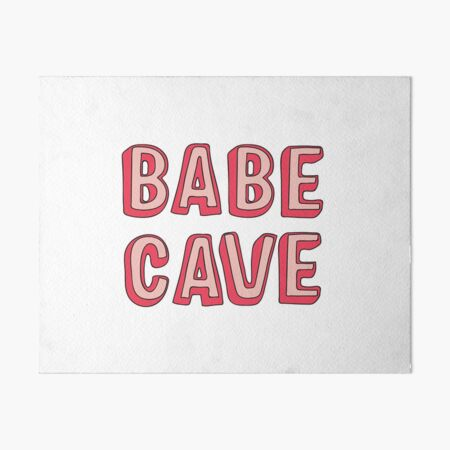 Babe Cave Art Board Print