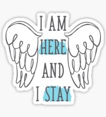 I AM HERE AND I STAY - Waverly Earp Sticker