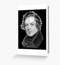 Robert Schumann - Great Romantic Composer Greeting Card