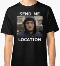 Khabib Nurmagomedov UFC 'Send Me Location' Classic T-Shirt