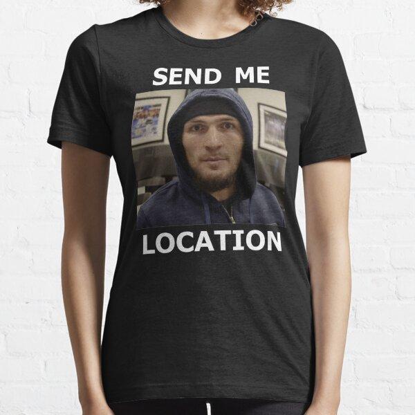 Khabib Nurmagomedov UFC 'Send Me Location' Essential T-Shirt