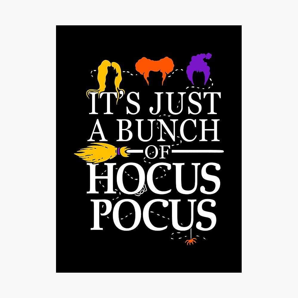 Es ist nur ein Haufen Hocus Pocus Fotodruck