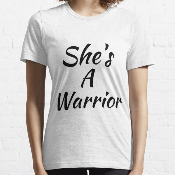 She's A Warrior Essential T-Shirt
