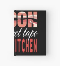 Bacon Is The Duct Tape Of The Kitchen Hardcover Journal