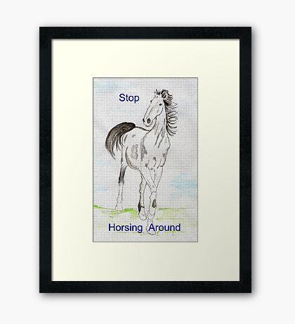 Stop Horsing Around Framed Print