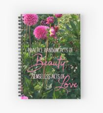 Random Acts of Beauty Spiral Notebook
