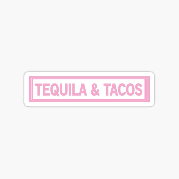 Tequila & Tacos  Sticker