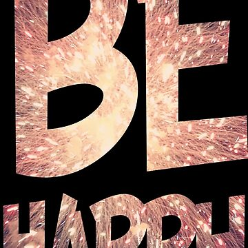 Be Happy by wordpower900
