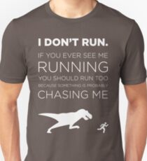 I Don't Run. Unisex T-Shirt