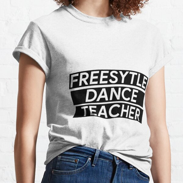 I Freestyle/' Funny Dancing Breakdance Ladies T-shirt Tee /'I Don/'t Dance