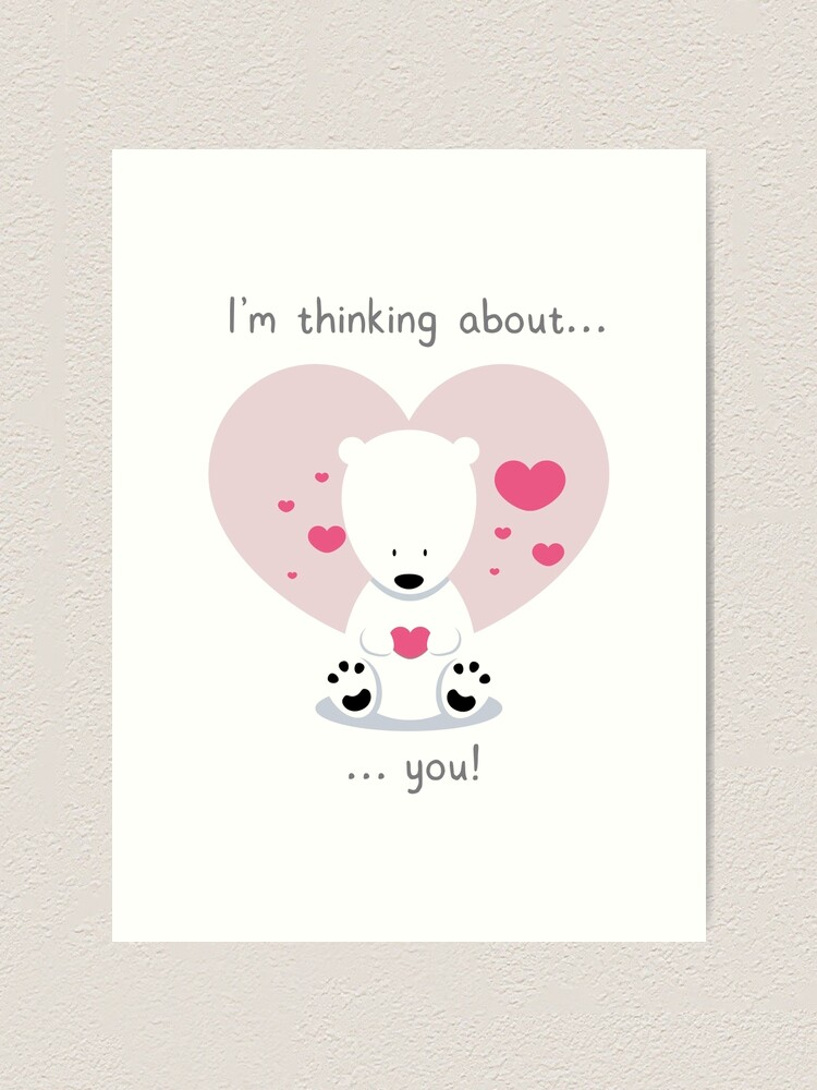 Alternate view of I'm thinking about you! Art Print