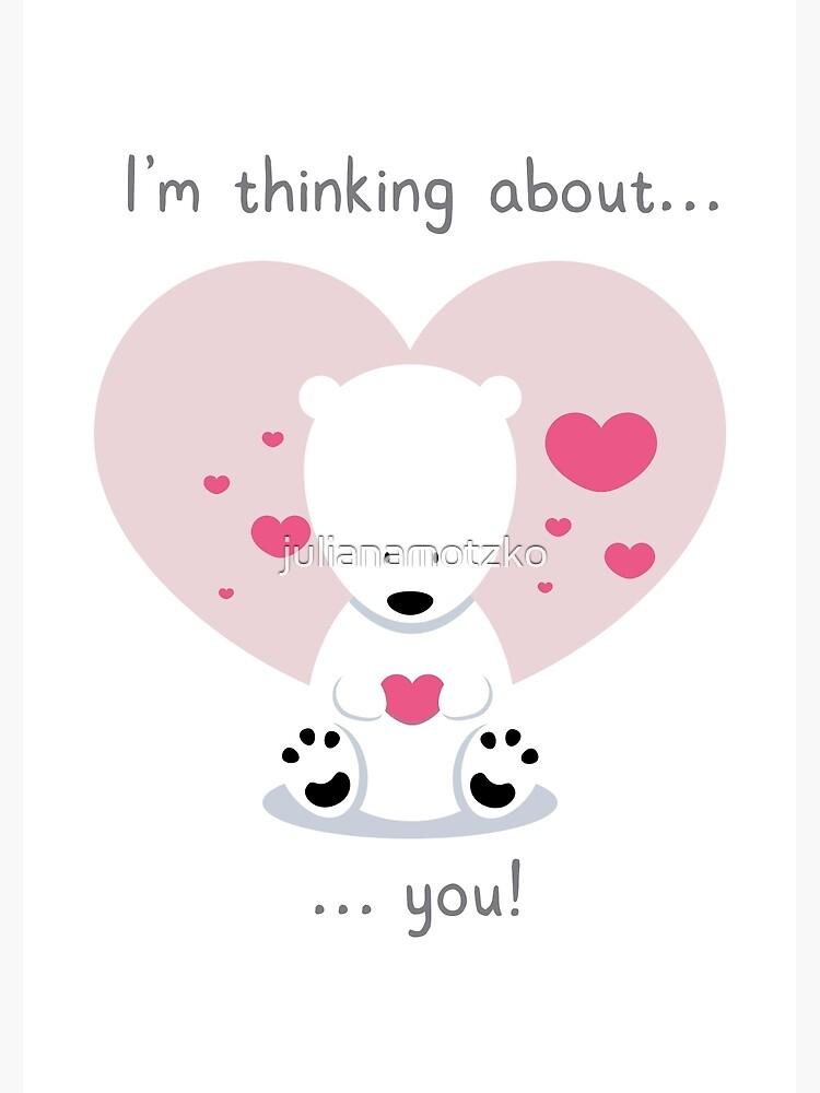 I'm thinking about you! by julianamotzko
