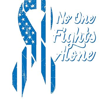 Colon Cancer US American Flag - No One Fights Alone  by SuckerHug