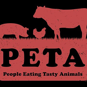 PETA - People Eating Tasty Animals (red) [Roufxis -RB] by RoufXis