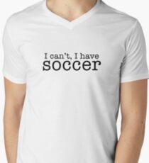 i can't, i have soccer V-Neck T-Shirt