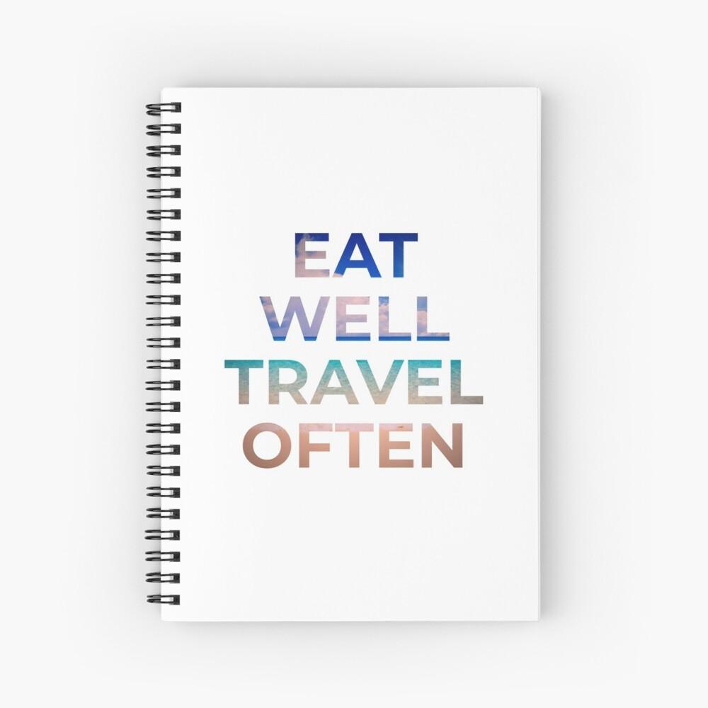 Eat Well Travel Often Spiral Notebook