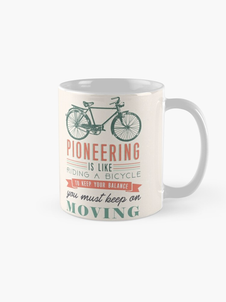 Alternate view of PIONEERING IS LIKE RIDING BICYCLE Mug