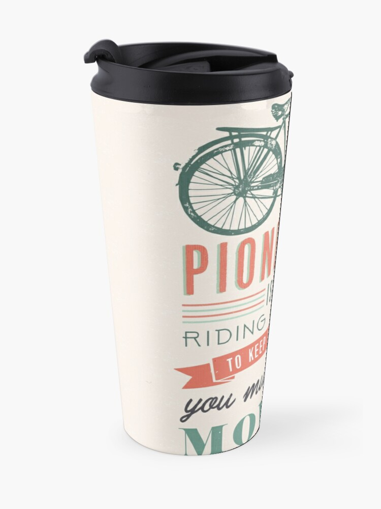 Alternate view of PIONEERING IS LIKE RIDING BICYCLE Travel Mug