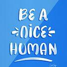 Seien Sie ein netter Mensch - Blue & White Palette von Cat Coquillette