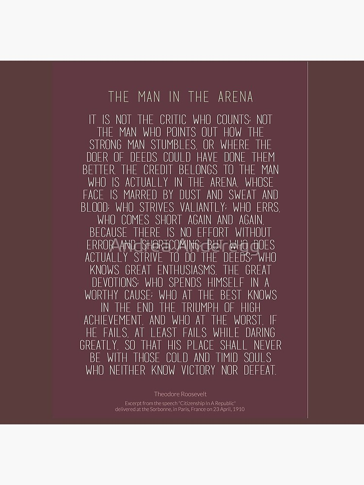 The Man In The Arena by Theodore Roosevelt 3 #minimalism by andreaanderegg